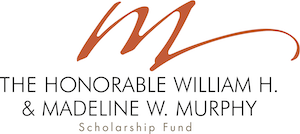 The Honorable William H.and Madeline W. Murphy Scholarship Fund
